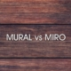 Mural vs Miro (Logos)