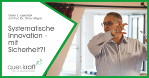 """Das Bild zeigt den Vortragenden Prof. Dr. Oliver Mayer und den Text """"Systematische Innovation - mit Sicherheit?! quer.kraft Logo"""