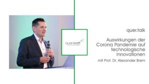 Bild des quer.talk Gebers Prof. Dr. Alexander Brem, quer.kraft Logo in der Mitte und rechts Schriftzug mit dem Titel der Veranstaltung